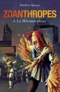 couverture Zoanthropes Tome 1 La metamorphose
